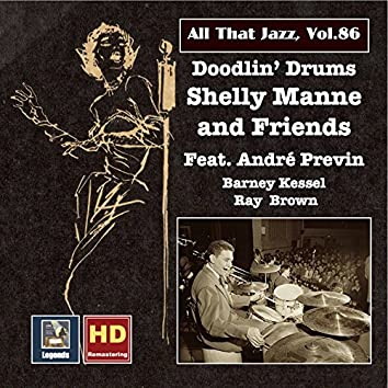 """All That Jazz, Vol. 86: Shelly Manne & Friends """"Doodlin' Drums"""" (feat. Ray Brown, Barney Kessel & André Previn) (Remastered 2017)"""