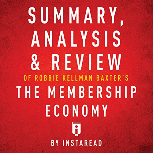 Summary, Analysis & Review of Robbie Kellman Baxter's The Membership Economy by Instaread audiobook cover art