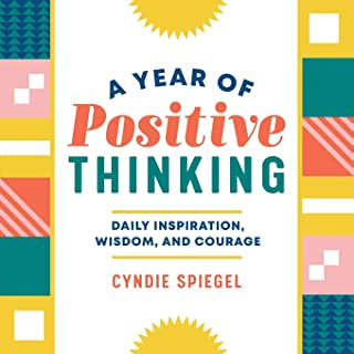Year of Positive Thinking: Daily Inspiration, Wisdom, and Courage