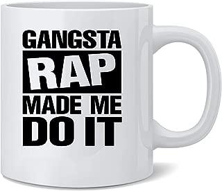 Poster Foundry Gangsta Rap Made Me Do It Coffee Mug Tea Cup 12 oz