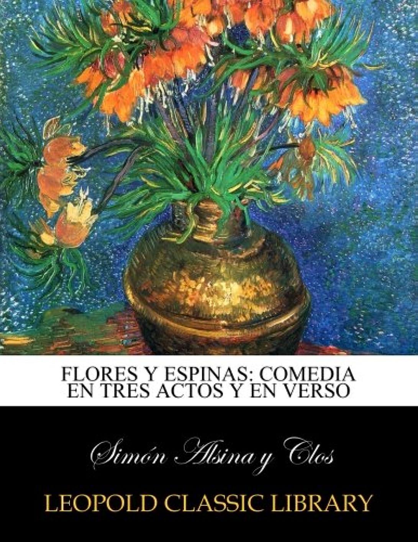 対称の面ではアナリストFlores y espinas: comedia en tres actos y en verso