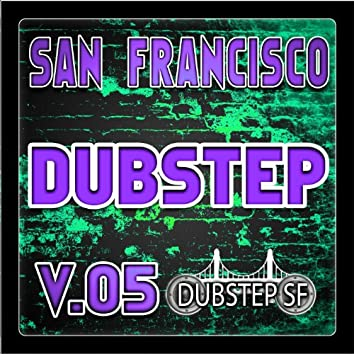 San Francisco Dubstep V.05 (Selected By Dubster Spook) [Grime, Glitch, Dub, Bass Music, Breaks, Trip Hop, Chill]