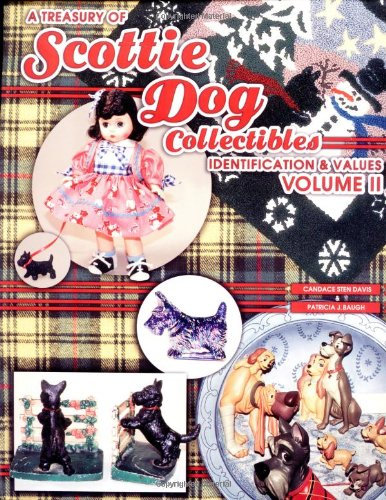 A Treasury of Scottie Dog Collectibles: Identification & Values  Volume II