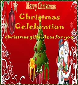 Christmas Books Christmas Gifts Ideas For Women For Men For Kids And Children Ebook Christmas Gifts Amazon Co Uk Kindle Store