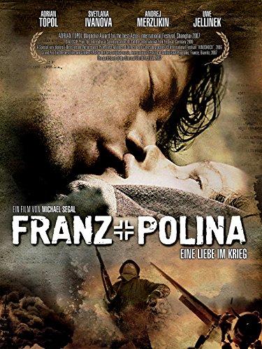 Franz + Polina - Eine Liebe im Krieg