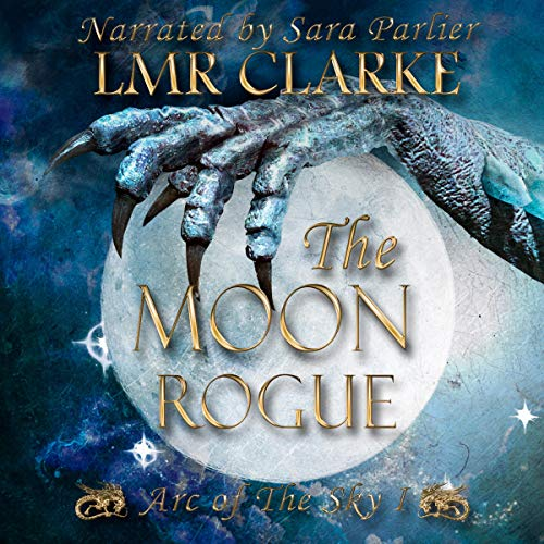 The Moon Rogue Audiobook By LMR Clarke cover art