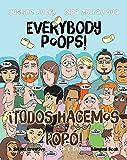 Everybody Poops! / ¡Todos hacemos popó!: A Suteki Creative Spanish & English Bilingual Book (Everybody Potties! / ¡Todos a la baci!) (Spanish Edition)