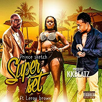 Super Set (feat. Leroy Brown)