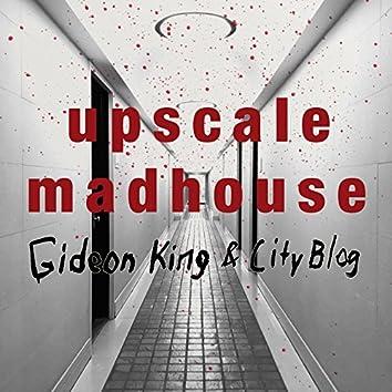 Upscale Madhouse