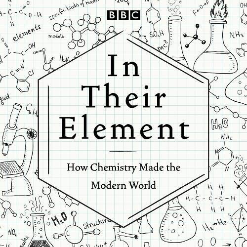 In Their Element: How Chemistry Made the Modern World cover art
