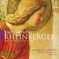 Rheinberger: Motets, Masses and Hymns. , by Gloriae Dei Cantores (2011-08-09)