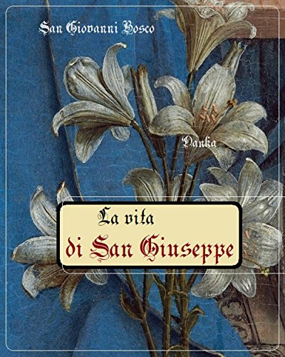 La vita di San Giuseppe: San Giovanni Bosco (Via Pulchritudinis) (Italian Edition)