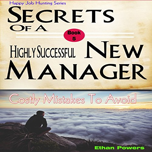 Secrets of a Highly Successful New Manager audiobook cover art