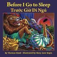 Before I Go to Sleep / Truoc Gio Di Ngu: Babl Children's Books in Vietnamese and English