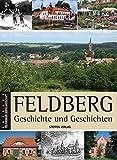 Feldberg - Geschichte und Geschichten: Edition Feldberger Seenlandschaft