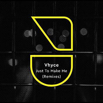 Just to Make Me (Remixes)