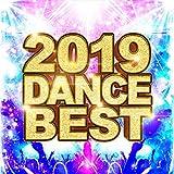 2019 DANCE BEST -思わず踊りたくなる洋楽ヒット曲セレクト-