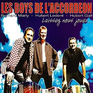 Les boys de l'accordéon, Laissez-nous jouer