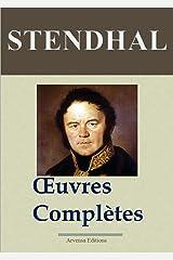 Stendhal : Oeuvres complètes (141 titres annotés et illustrés) Format Kindle