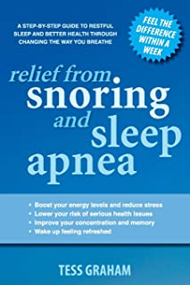 Relief from Snoring and Sleep Apnea: A step-by-step guide to restful sleep and better health through changing the way you breathe (No 1 in the BreatheAbility for Health series)