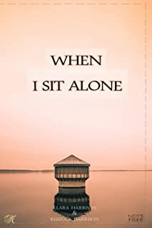 WHEN I SIT ALONE: NOTEBOOK 100 PAGES