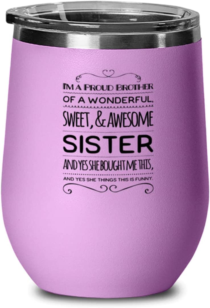 Funny Cheap SALE Start Wine Glass For Sister I'm Brother of Max 89% OFF a Wonderful Proud