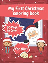 My First Christmas Coloring Book For Girls: Big Book Toddlers Kids Gifts Present Gift Christmas Winter Xmas Design Easy Pa...