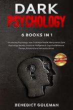 DARK PSYCHOLOGY 6 BOOKS IN 1: Introducing Psychology,How To Analyze People,Manipulation,Dark Psychology Secrets,Emotional ...