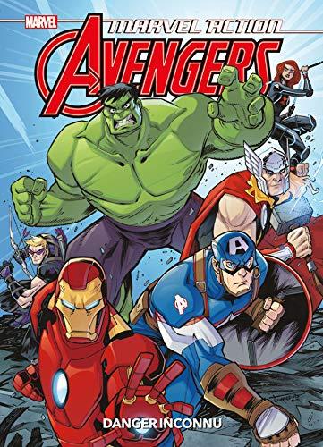 Marvel Action - Avengers : Danger inconnu