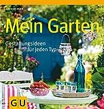 Mein Garten: Gestaltungsideen für jeden Typ (GU Garten Extra)