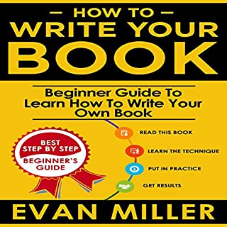 How to Write Your Book: Beginner Guide to Learn How to Write Your Own Book audiobook cover art