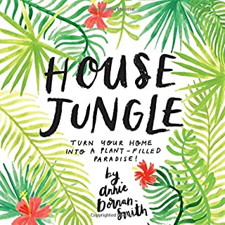House Jungle: Turn Your Home into a Plant-Filled Paradise!