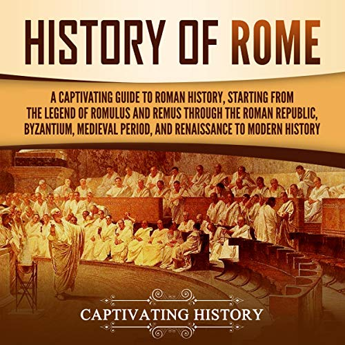History of Rome Audiobook By Captivating History cover art
