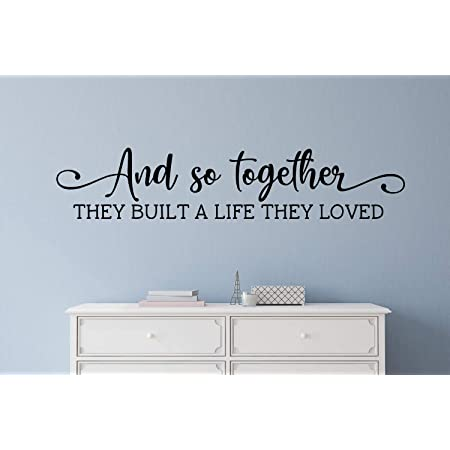 Vwaq And So Together They Built A Life They Loved Vinyl Quotes Wall Decal