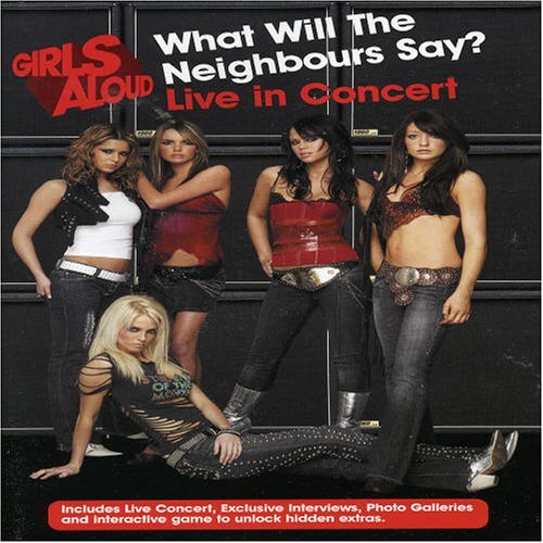 Girls Aloud - What Will The Neighbours Say? Live In Concert [UK IMPORT]