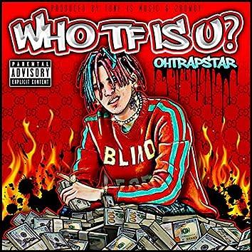 Who TF is u