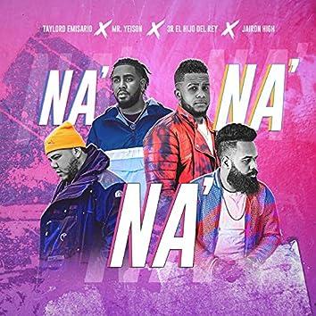 Na' Na' Na'