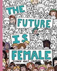 the future is female feminist adult coloring book