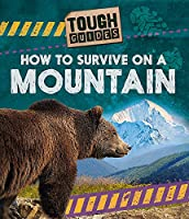 Tough Guides: How to Survive on a Mountain