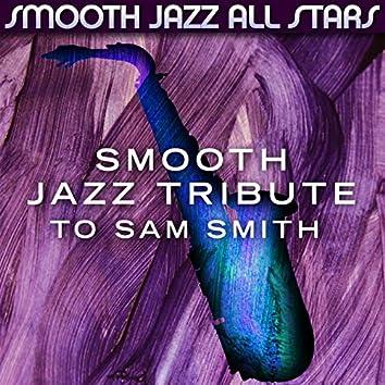 Smooth Jazz Tribute to Sam Smith