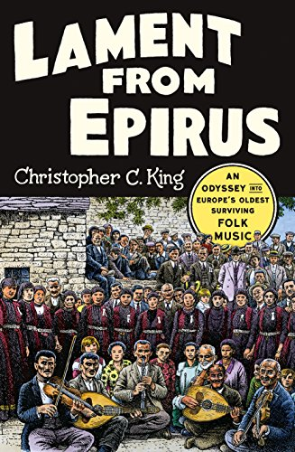 Lament from Epirus: An Odyssey into Europe's Oldest Surviving Folk Music (English Edition)