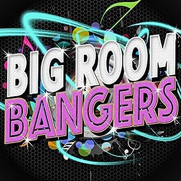 Big Room Bangers
