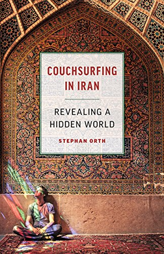 Couchsurfing in Iran: Revealing a Hidden World [Lingua Inglese]