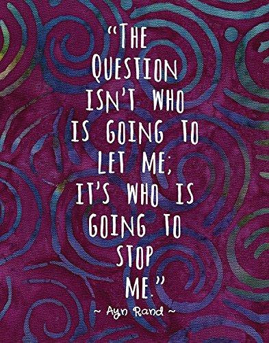 Impressão artística colorida de padrão batik ~ citação inspiradora Ayn Rand: 'Quem vai me parar' (estampa de 20 x 25 cm)