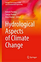 Hydrological Aspects of Climate Change (Springer Transactions in Civil and Environmental Engineering)