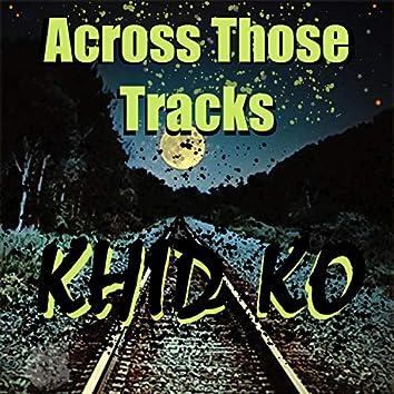 Across Those Tracks