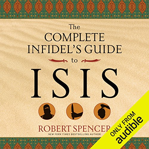 The Complete Infidel's Guide to ISIS cover art
