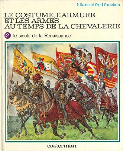 Le Costume L'armure Et Les Armes Au Temps De La Chevalerie (2 Volumes)