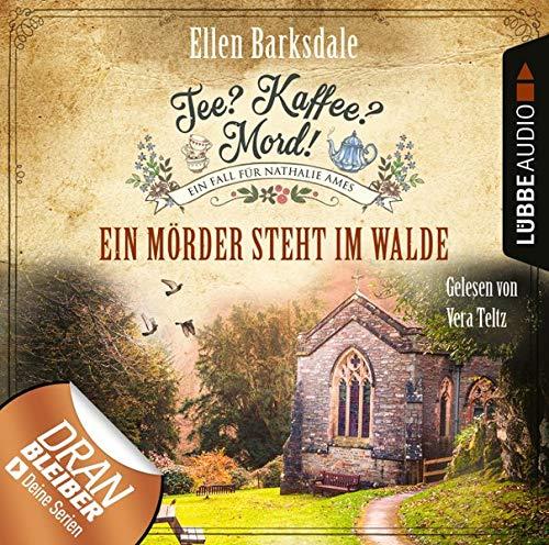 Ein Mörder steht im Walde: Nathalie Ames ermittelt - Tee? Kaffee? Mord! 9