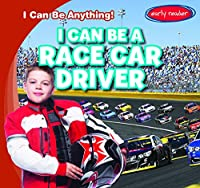 I Can Be a Race Car Driver (I Can Be Anything)